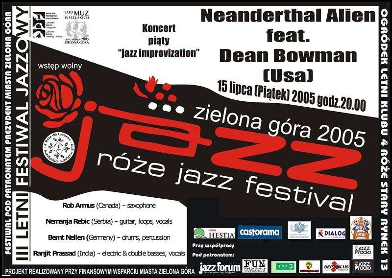 2005_07_15_Róże_Jazz_Festiwal_Plakat_Neanderthal_Alien_Feat_Dean_Bowman