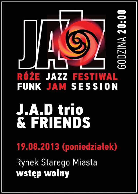 2013_08_19_Róże_Jazz_Festiwal_Plakat_JAD_Trio_&_Friens